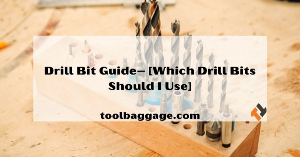 Drill Bit Guide – [Which Drill Bits Should I Use]