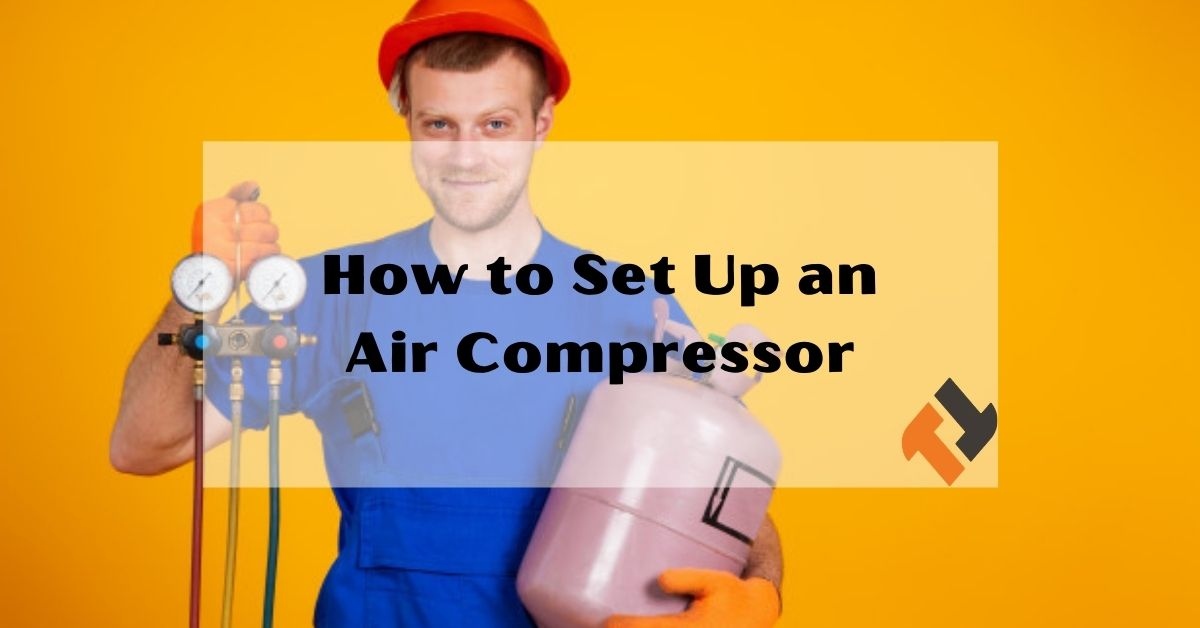How to Set Up and Use an Air Compressor