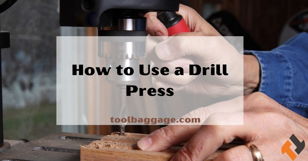How to Use a Drill Press