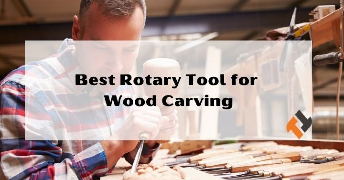 Choosing The Best Rotary Tool for Wood Carving to Fit Your Needs